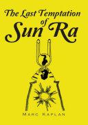 The Last Temptation of Sun Ra