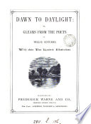 Dawn to daylight  or  Gleams from the poets of twelve centuries Book