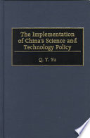 The Implementation of China s Science and Technology Policy Book