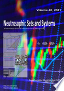 Neutrosophic Sets and Systems  Vol  40  2021
