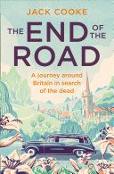 The End of the Road: A journey around Britain in search of the dead [Pdf/ePub] eBook