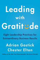 link to Leading with gratitude : eight leadership practices for extraordinary business results in the TCC library catalog