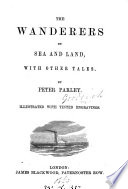 The wanderers by sea and land  with other tales