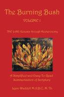 The Burning Bush Volume 1 the Law  Genesis Through Deuteronomy