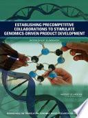 Establishing Precompetitive Collaborations to Stimulate Genomics Driven Product Development
