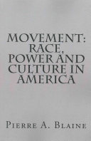 Movement: Race, Power and Culture in America