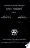 Proceedings of the Tenth Symposium on Plasma Processing