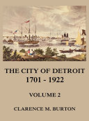 The City of Detroit  1701  1922  Volume 2
