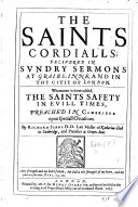 The Saints Cordials  as they were delivered in sundry sermons upon speciall occasions  in London  and elsewhere  By R  Sibbes Book PDF