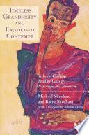 Timeless Grandiosity and Eroticised Contempt