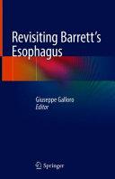 Revisiting Barrett s Esophagus