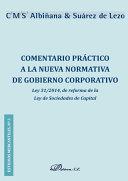 Comentario práctico a la nueva normativa de Gobierno Corporativo. Ley 31/2014, de reforma de la Ley de Sociedades de Capital