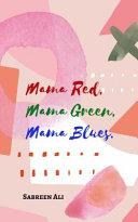 Mama Red  Mama Green  Mama Blues
