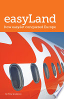 easyLand  How easyJet Conquered Europe
