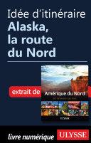 Idée d'itinéraire - Alaska, la route du Nord ebook