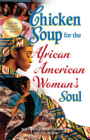 Chicken Soup for the African American Woman s Soul
