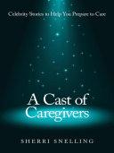 A Cast of Caregivers