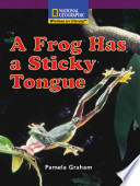 A Frog Has a Sticky Tongue