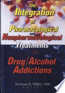 The Integration of Pharmacological and Nonpharmacological Treatments in Drug Alcohol Addictions