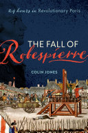 The Fall of Robespierre 24 Hours in Revolutionary Paris