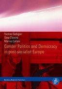 Gender Politics and Democracy in Post-socialist Europe