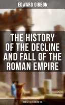 The History of the Decline and Fall of the Roman Empire (Complete 6 Volume Edition) [Pdf/ePub] eBook