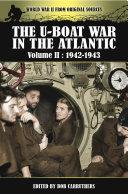 The U Boat War in the Atlantic  1942   1943