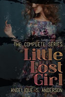 Little Lost Girl   the Complete Series