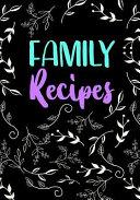Family Recipes  Blank Recipe Book to Write in Cookbook Organizer