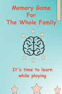 Memory Game For The Whole Family It S Time To Learn While Playing