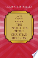 The Institutes of the Christian Religion