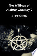 The Writings of Aleister Crowley 2