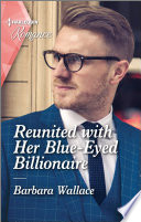 Reunited with Her Blue Eyed Billionaire