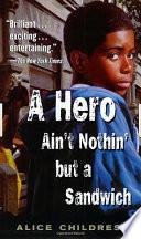 A Hero Ain t Nothin But a Sandwich