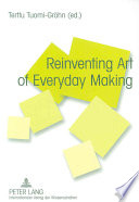 Reinventing Art of Everyday Making