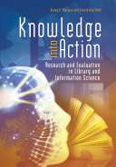 Knowledge into Action: Research and Evaluation in Library and ...