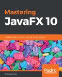 Mastering JavaFX 10