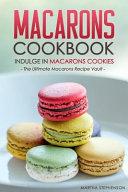 Macarons Cookbook   Indulge in Macarons Cookies