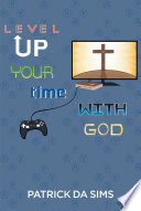 Level Up Your Time With God