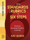 From Standards to Rubrics in Six Steps