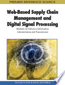 Web-Based Supply Chain Management and Digital Signal Processing: Methods for Effective Information Administration and Transmission