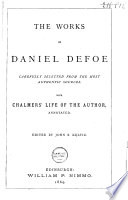 The Works of Daniel Defoe  Carefully Selected from the Most Authentic Sources Book