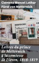 Pdf Lettres du prince de Metternich à la comtesse de Lieven, 1818-1819 Telecharger