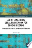 An International Legal Framework for Geoengineering