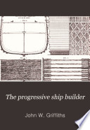 The Progressive Ship Builder