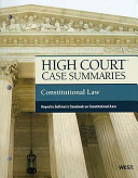High Court Case Summaries on Constitutional Law: Keyed to Sullivan's ...