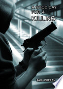A Good Day For A Killing Book PDF