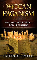 Wiccan Paganism  Witchcraft   Wicca For Beginners