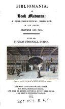 Bibliomania  Or Book Madness  a Bibliographical Romance in 6 Parts