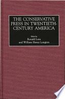 The Conservative Press In Twentieth Century America